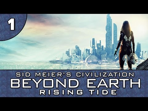 Let's Play Beyond Earth: Rising Tide - Part 1 - The North Sea Alliance
