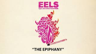 EELS - The Epiphany (AUDIO) - from THE DECONSTRUCTION