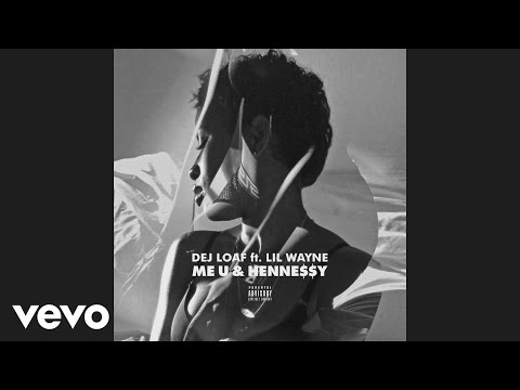 DeJ Loaf - Me U & Hennessy (Audio) ft. Lil...