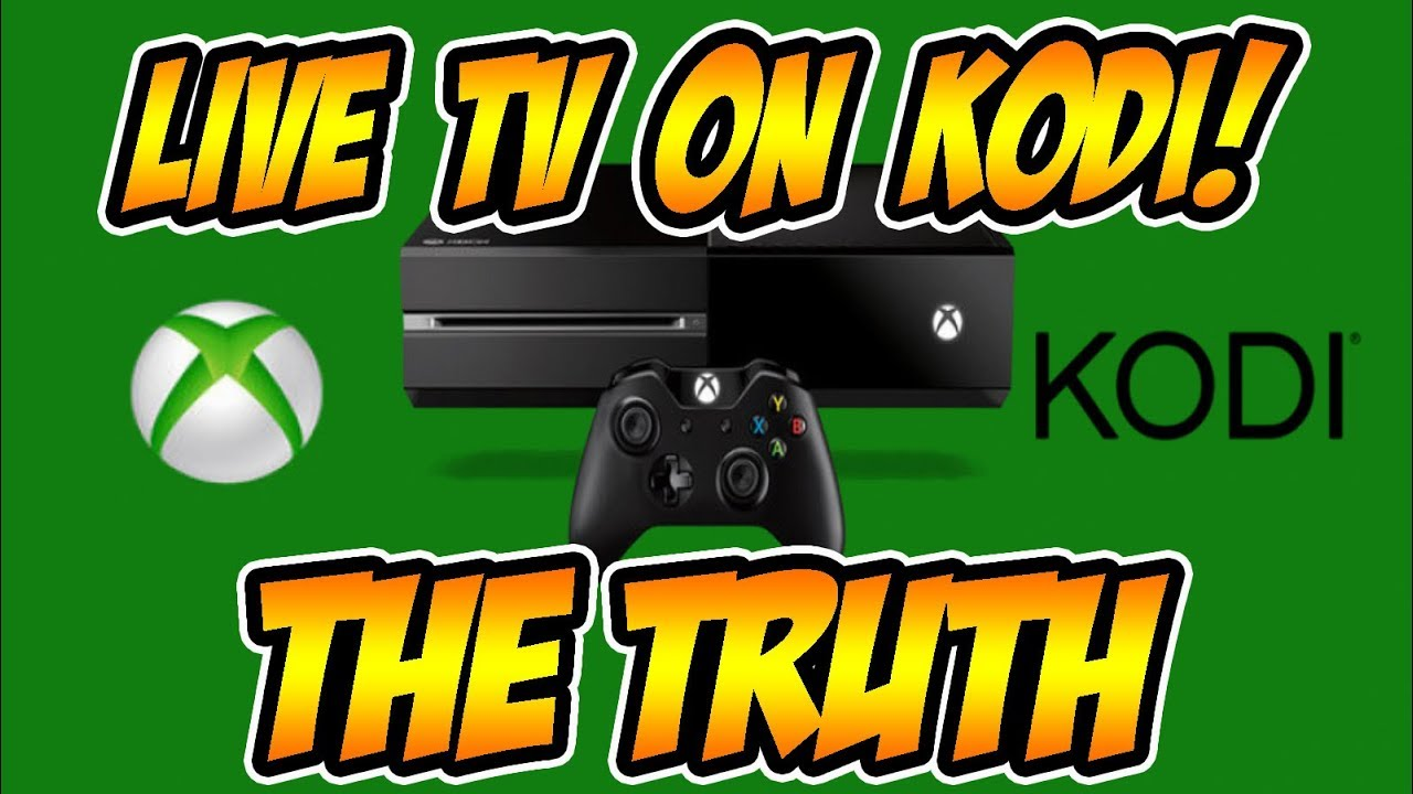 How to get LIVE TV on XBOX ONE KODI - The Truth