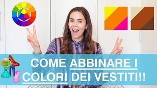 Abbinare i colori dei vestiti: vi svelo i MIEI TRUCCHETTI per non sbagliare MAI!