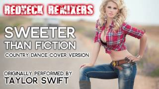 Sweeter Than Fiction (Country Dance Redneck Remix) [Cover Tribute to Taylor Swift]