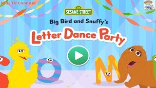 Big Bird and Snuffy's Letter Dance Party   Sesame Street Game   KIds TV Channel