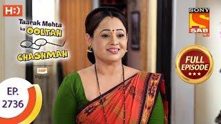 Taarak Mehta Ka Ooltah Chashmah - Ep 2736 - Full Episode - 22nd May, 2019