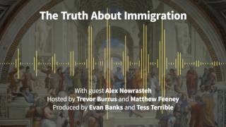 Episode 172: The Truth About Immigration (with Alex Nowrasteh)
