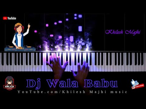 Dj Wala Babu- Sambalpuri Piano