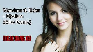 Mendum Ft Eden Elysium Miro Remix Relax Chanel 102