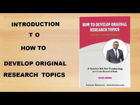 Overview: How To Develop Original Research Topics