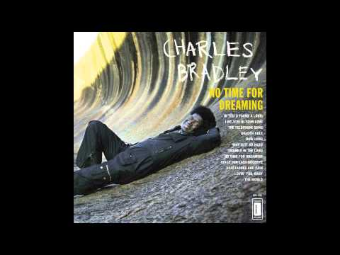 Charles Bradley & Menahan Street Band  Why Is It So Hard?
