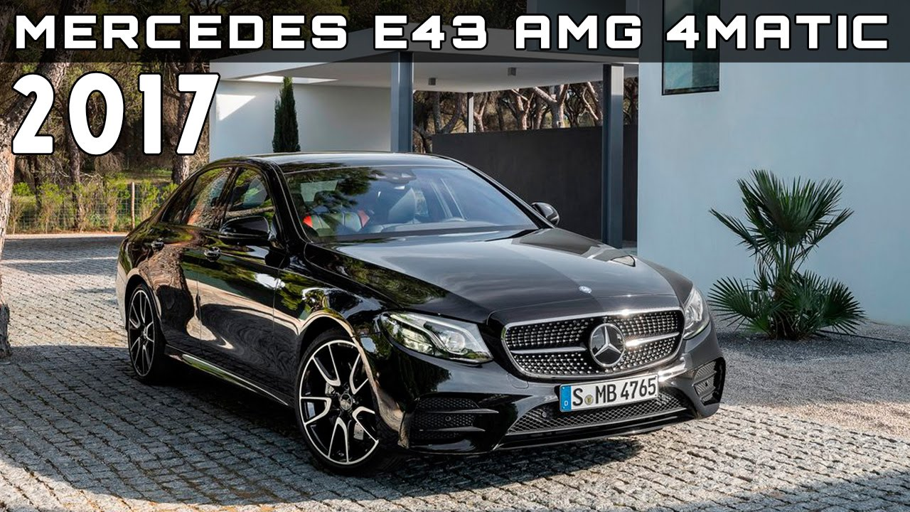 2017 Mercedes Benz E43 Amg 4matic Review Rendered Price Specs
