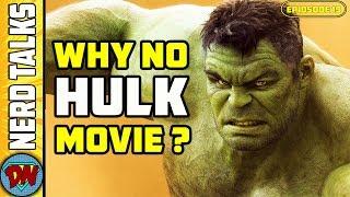 Why Marvel Does Not Make Solo Hulk Movie ?   Nerd Talks Ep 19