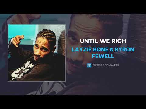 Layzie Bone & Byron Fewell - Until We Rich (AUDIO)
