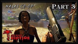 Dead Island Riptide COOP PC Gameplay - Halai - Part 3