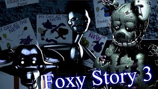 SFM FNAF Foxy story 3 Puppet song