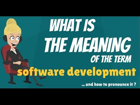 What is SOFTWARE DEVELOPMENT? What does SOFTWARE DEVELOPMENT mean?