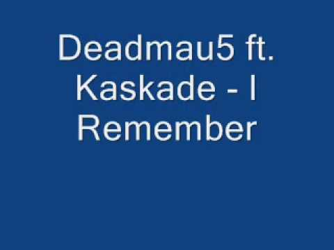 Deadmau5 ft. Kaskade - I Remember