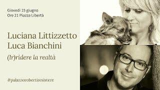 Resistere 2017 - (Ir)ridere la realtà - Luciana Littizzetto e Luca Bianchini