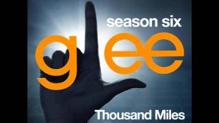 Glee - Thousand Miles (DOWNLOAD MP3+LYRICS)