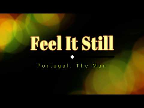Portugal. The Man - Feel It Still (Lyric Video) [HD] [HQ]
