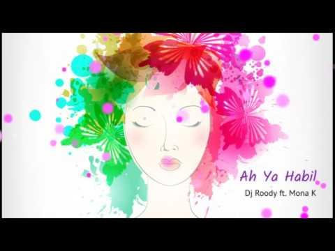 Ah Ya Habil - Dj Roody Ft. Mona K