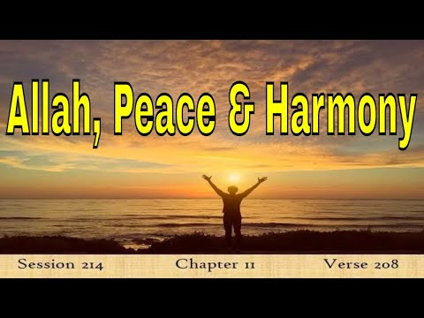 Peace & Harmony with the Universe - Tafsir in English - Session 214 - The Cow - Verse 208