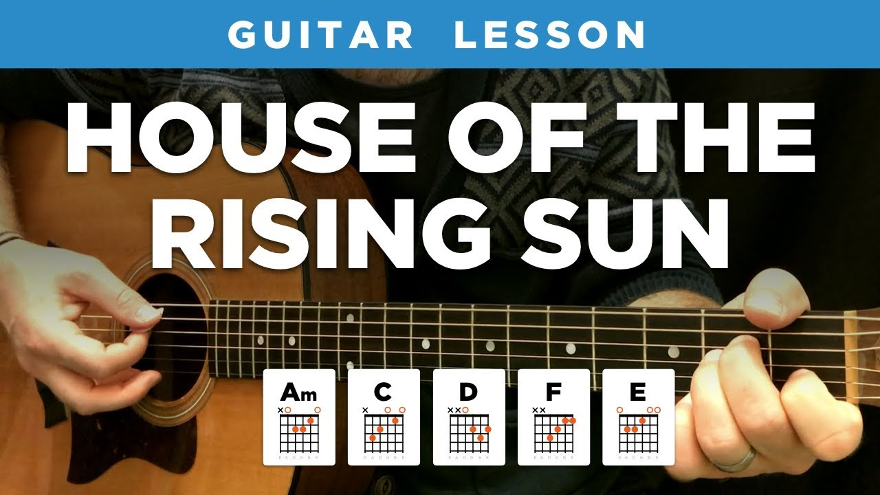House Of The Rising Sun Guitar Lesson W Chords Tabs The Animals