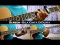Screen - Bila Cinta Didusta (Instrumental/Full Acoustic/Guitar Cover)