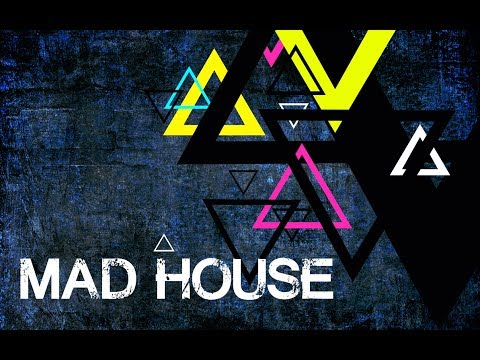 MAD HOUSE 012 - The Best Electronic Dance Music