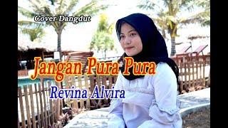 JANGAN PURA PURA  -  Revina Alvira # Dangdut Cover