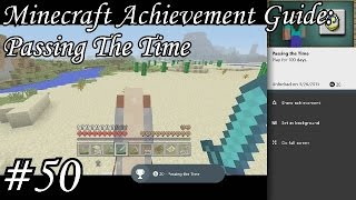 Minecraft Achievement Guide - Passing The Time - Episode 50