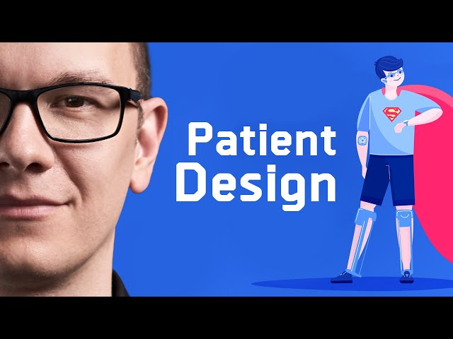 Why is Patient Design Essential in Healthcare? / Episode 6 - The Medical Futurist