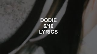 6/10 // DODIE LYRICS