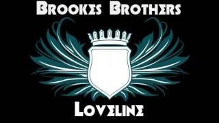 Brookes Brothers - Loveline (Feat. Haz-Mat)
