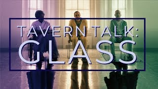 GLASS Movie Review | Tavern Talk