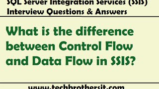 SSIS Interview Questions & Answers - difference between Control  Flow and Data Flow in SSIS