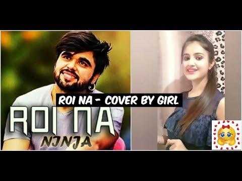Roi Na - Ninja   Female Version   Latest Punjabi Songs   Whatsapp Status Video.