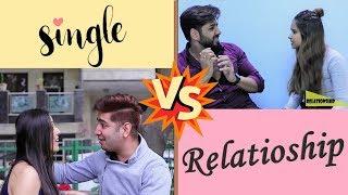 SINGLE v/s RELATIONSHIP || JaiPuru