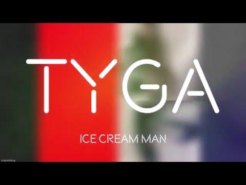 Tyga - Ice Cream Man  [ Lyrics video ]