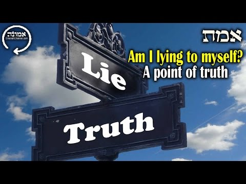 Am I lying to myself ? | A point of truth