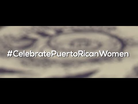 #CelebratingPuertoRicanWomen