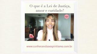 O que é a Lei de Justiça, Amor e Caridade?