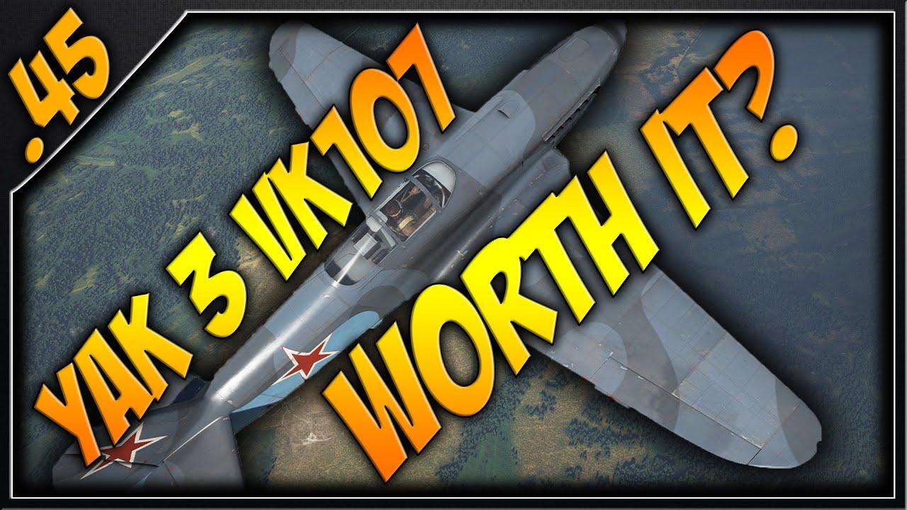 War Thunder : Yak 3 (VK-107) Is She Worth It?!