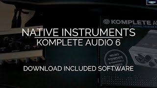 kOMPLETE AUDIO 6  DOWNLOAD INCLUDED SOFTWARE (2018)