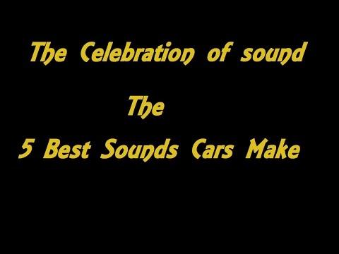 The Celebration Of Sound: The 5 Best Sounds Cars Make