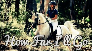 Video How Far I'll Go || Endurance Riding Music Video || download MP3, 3GP, MP4, WEBM, AVI, FLV Januari 2018