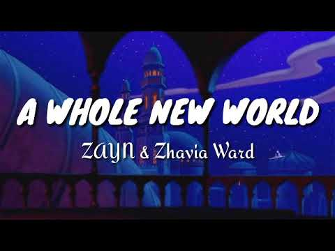 "ZAYN,Zhavia Ward - A Whole New World (End Title) (From ""Aladdin"") Lyrics"