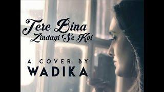 Tere Bina zindagi se koi Cover by Wadika Ramsukul