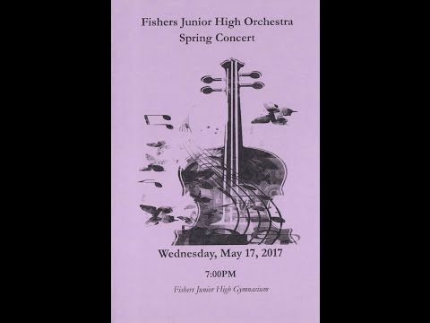 Fishers Junior High Orchestra Spring  Concert 2017