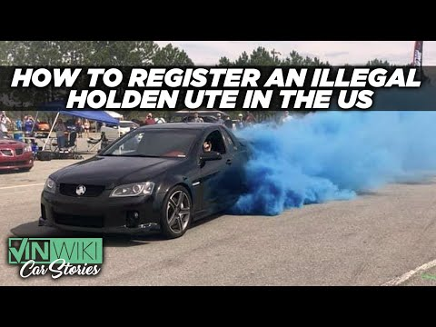 How To Register An Illegal Holden Ute In The US