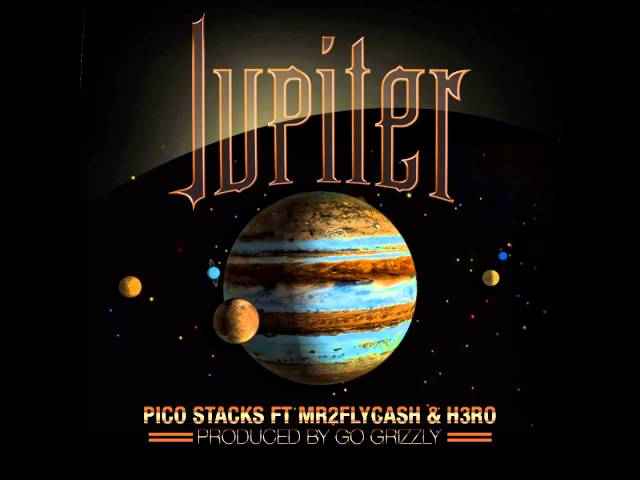 Pico Stacks - Jupiter ft. Mr2Fly Cash & H3RO